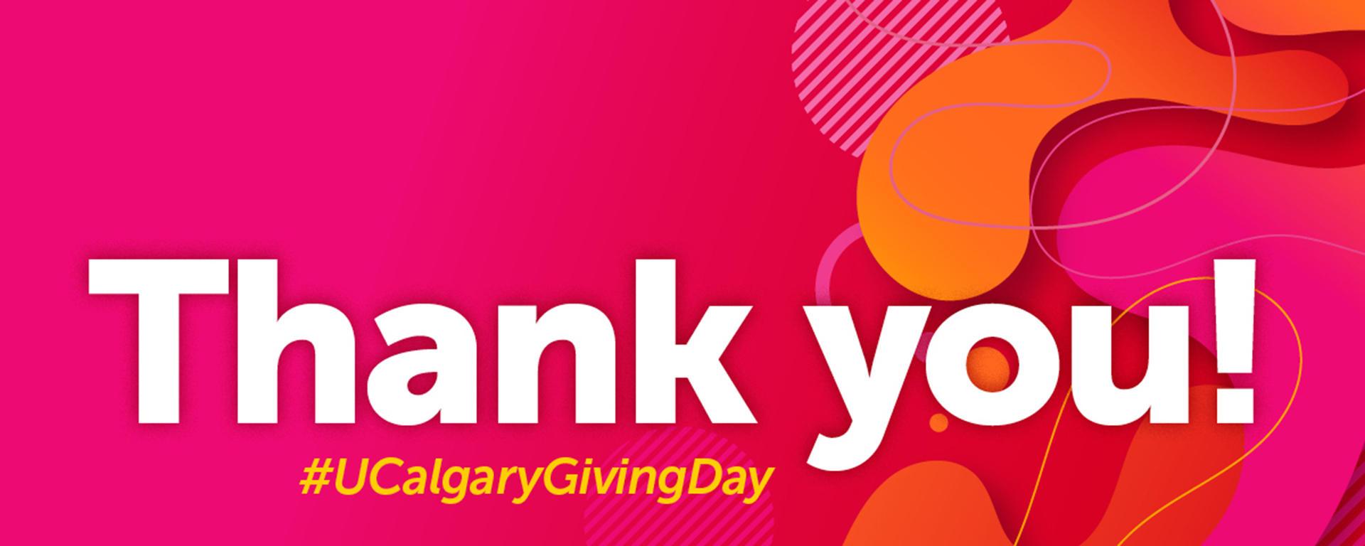 Thank you! #UCalgaryGivingDay