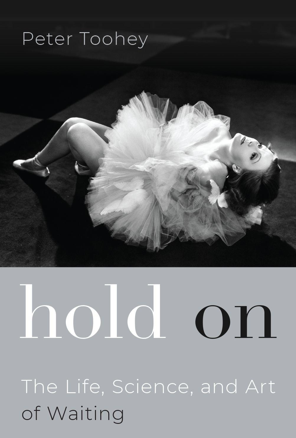 Hold On: The Life, Science and Art of Waiting