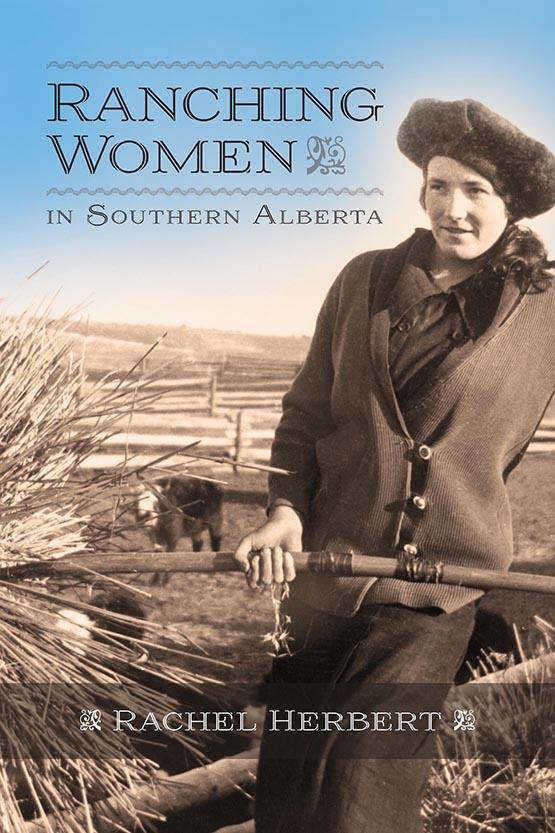 Cover image from Ranching Women in Southern Alberta by Rachel Herbert