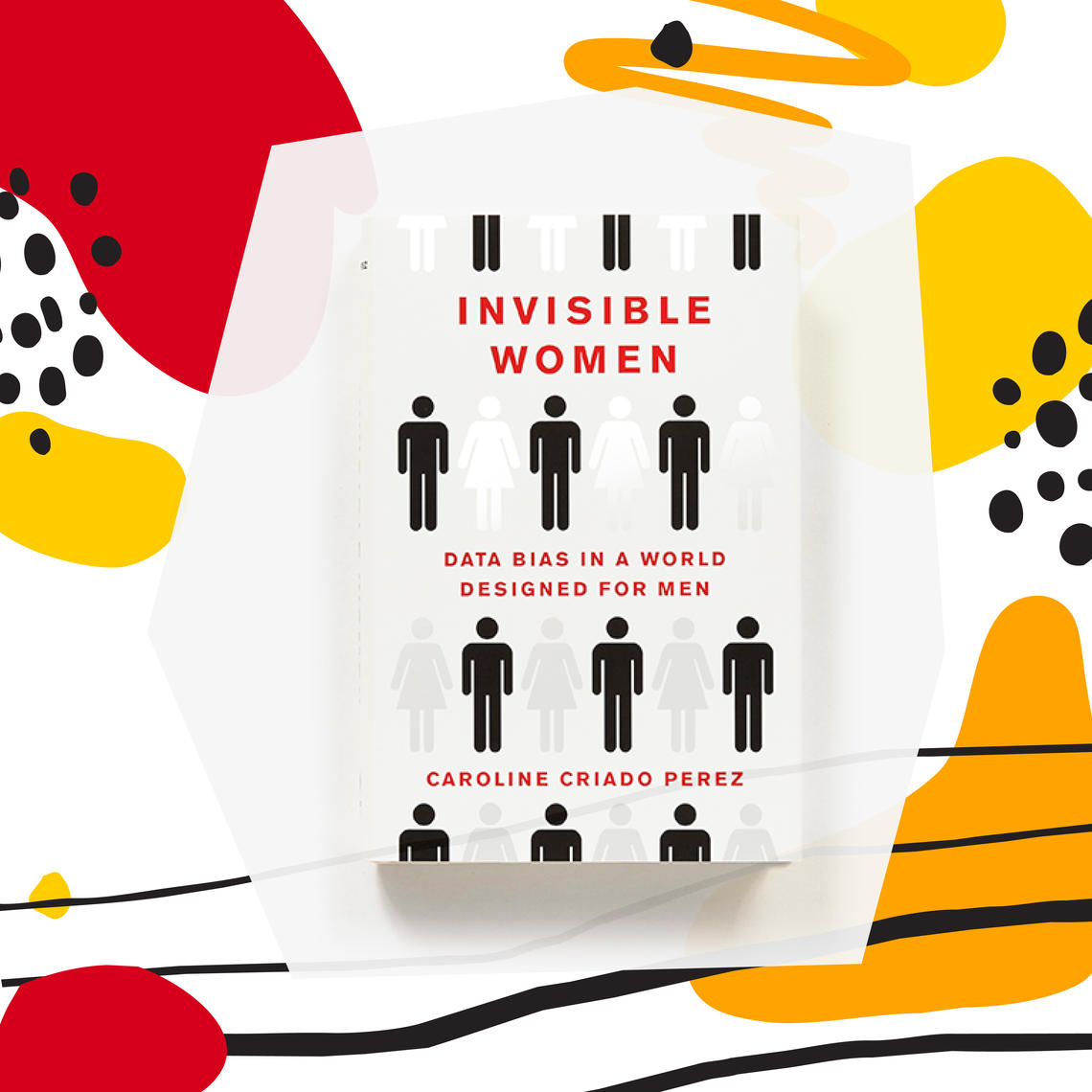 The cover of Invisible Women: Data Bias in a World Designed for Men by Caroline Criado-Perez