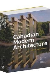 Canadian Modern Architecture, 1967 to the Present