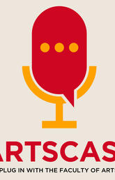 ArtsCast: Plug in with the Faculty of Arts